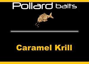 Caramel Krill